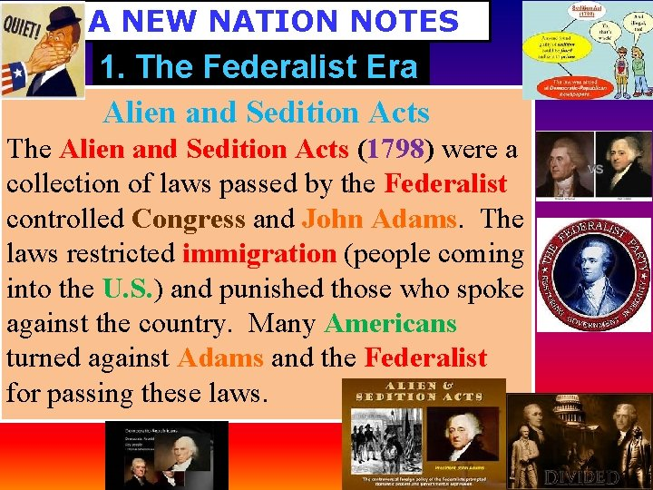A NEW NATION NOTES 1. The Federalist Era Alien and Sedition Acts The Alien