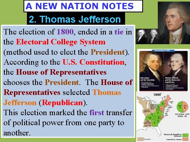 A NEW NATION NOTES 2. Thomas Jefferson The election of 1800, ended in a