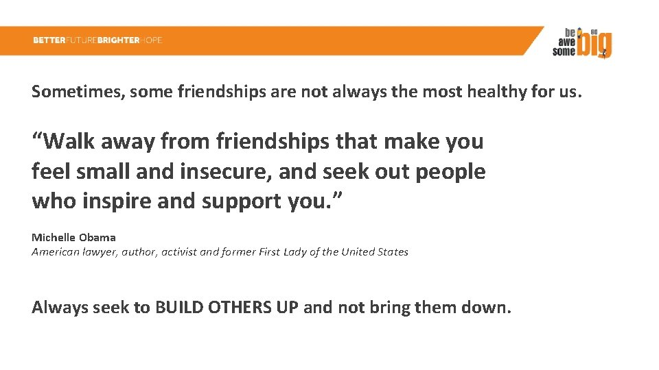 """Sometimes, some friendships are not always the most healthy for us. """"Walk away from"""
