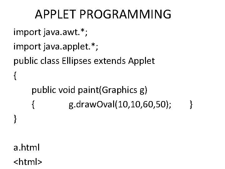 APPLET PROGRAMMING import java. awt. *; import java. applet. *; public class Ellipses extends