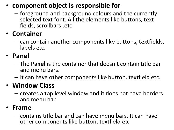 • component object is responsible for – foreground and background colours and the