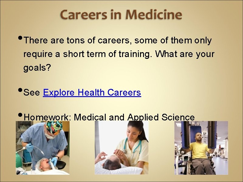 • There are tons of careers, some of them only require a short