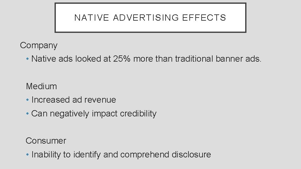 NATIVE ADVERTISING EFFECTS Company • Native ads looked at 25% more than traditional banner
