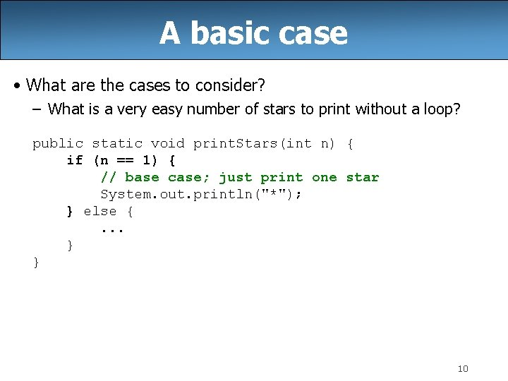 A basic case • What are the cases to consider? – What is a