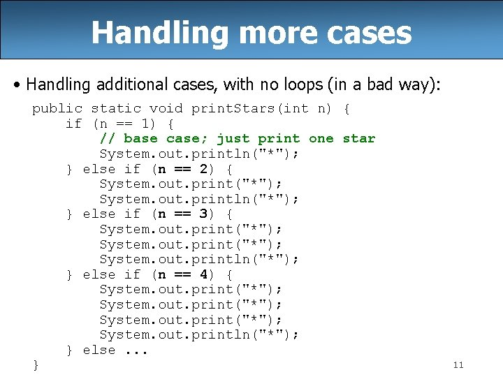 Handling more cases • Handling additional cases, with no loops (in a bad way):