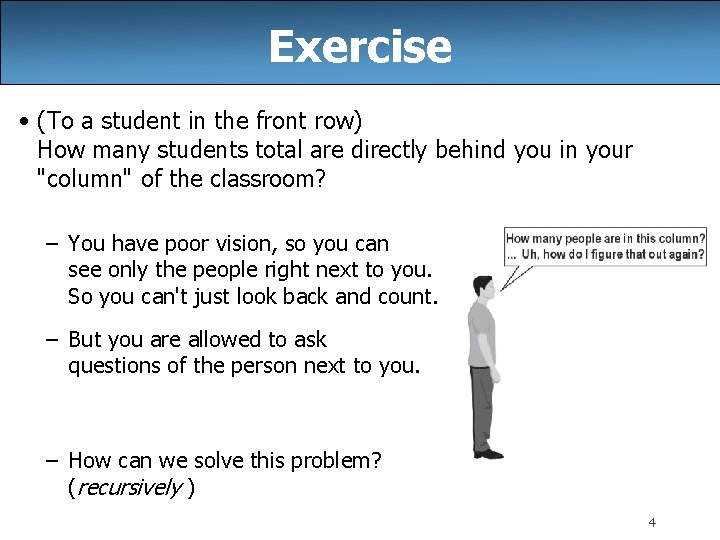 Exercise • (To a student in the front row) How many students total are