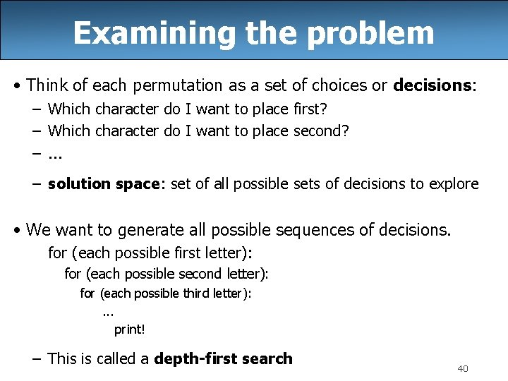 Examining the problem • Think of each permutation as a set of choices or