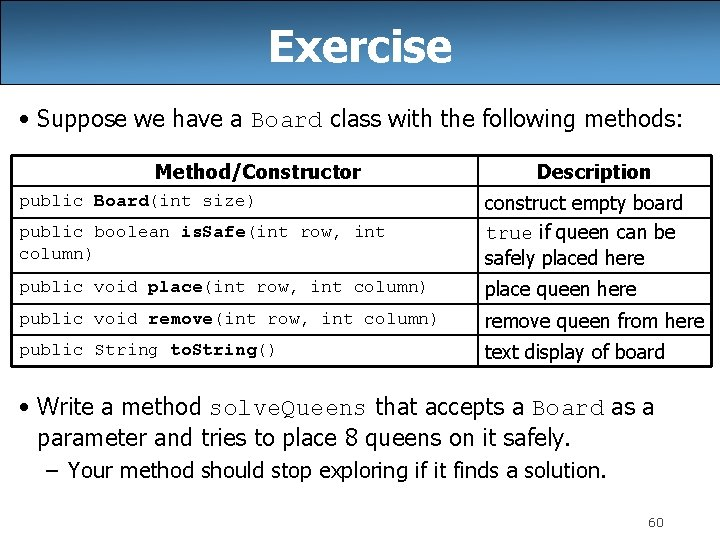 Exercise • Suppose we have a Board class with the following methods: Method/Constructor Description