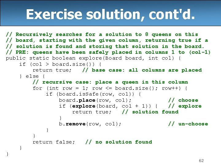 Exercise solution, cont'd. // Recursively searches for a solution to 8 queens on this