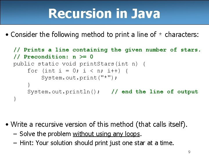Recursion in Java • Consider the following method to print a line of *