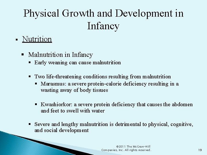 Physical Growth and Development in Infancy Nutrition Malnutrition in Infancy Early weaning can cause