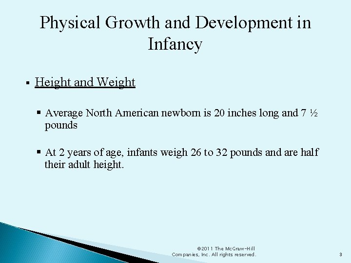 Physical Growth and Development in Infancy Height and Weight Average North American newborn is