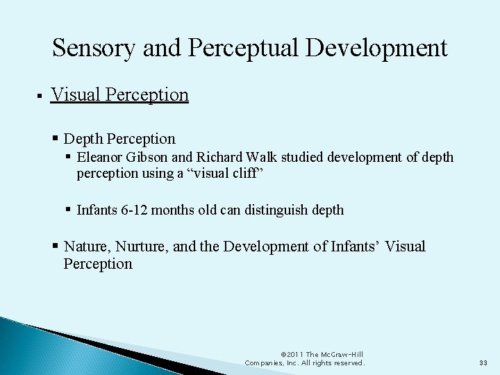 Sensory and Perceptual Development Visual Perception Depth Perception Eleanor Gibson and Richard Walk studied