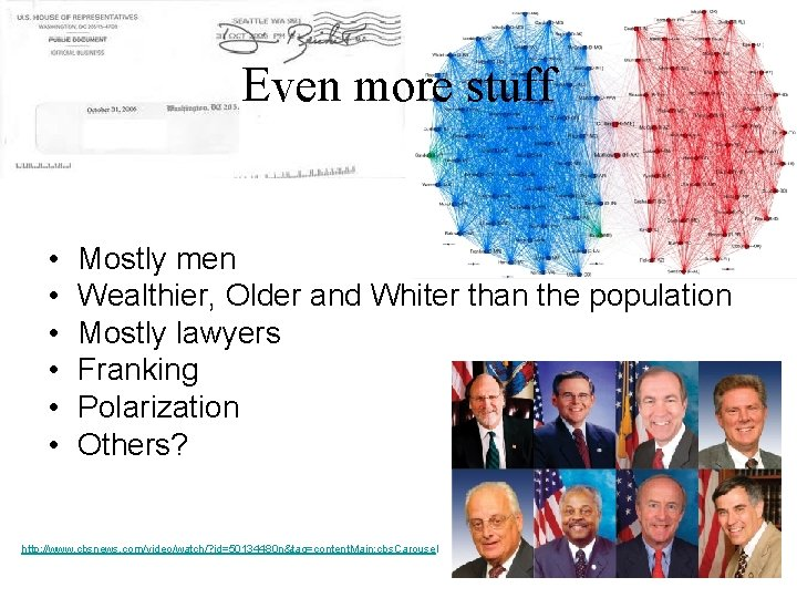 Even more stuff • • • Mostly men Wealthier, Older and Whiter than the