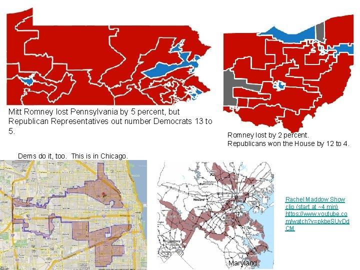 Mitt Romney lost Pennsylvania by 5 percent, but Republican Representatives out number Democrats 13