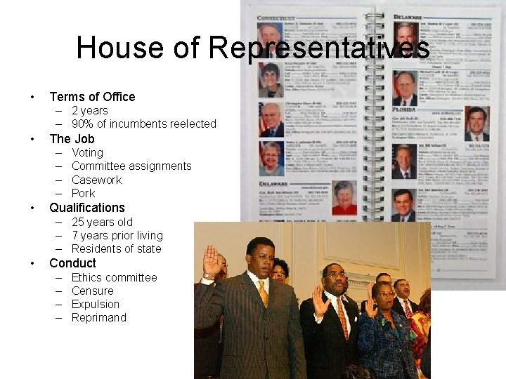 House of Representatives • Terms of Office – 2 years – 90% of incumbents