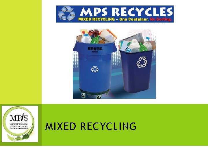 MIXED RECYCLING