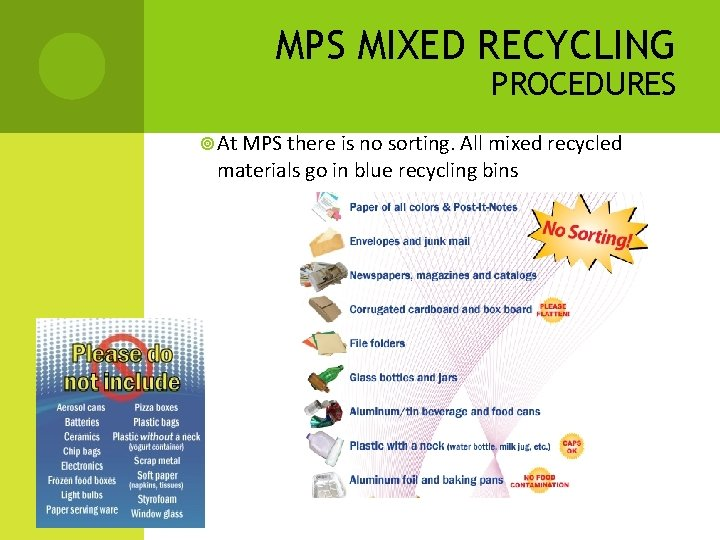 MPS MIXED RECYCLING PROCEDURES At MPS there is no sorting. All mixed recycled materials