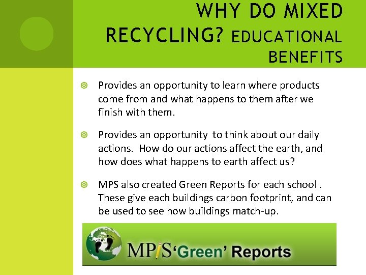 WHY DO MIXED RECYCLING? EDUCATIONAL BENEFITS Provides an opportunity to learn where products come
