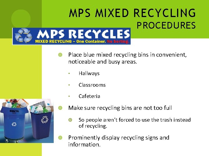 MPS MIXED RECYCLING PROCEDURES Place blue mixed recycling bins in convenient, noticeable and busy