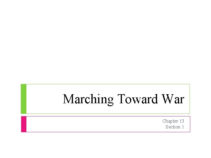 Marching Toward War Chapter 13 Section 1