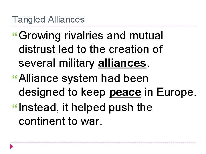 Tangled Alliances Growing rivalries and mutual distrust led to the creation of several military