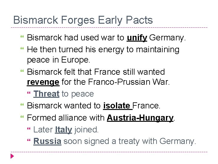 Bismarck Forges Early Pacts Bismarck had used war to unify Germany. He then turned