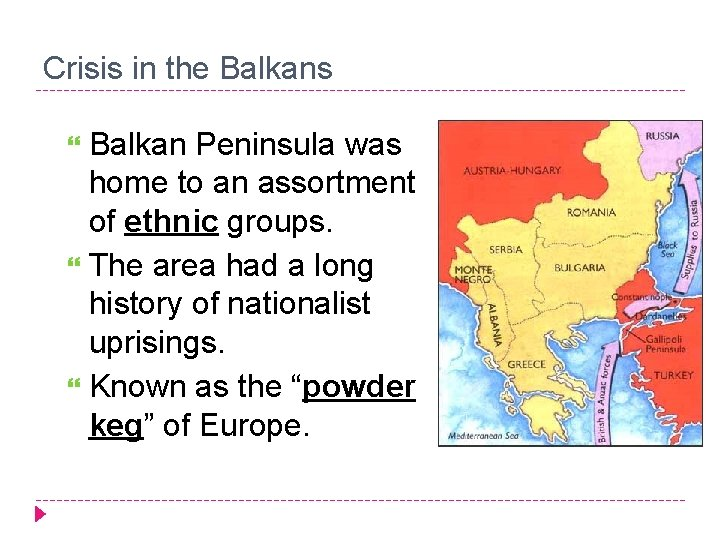 Crisis in the Balkans Balkan Peninsula was home to an assortment of ethnic groups.