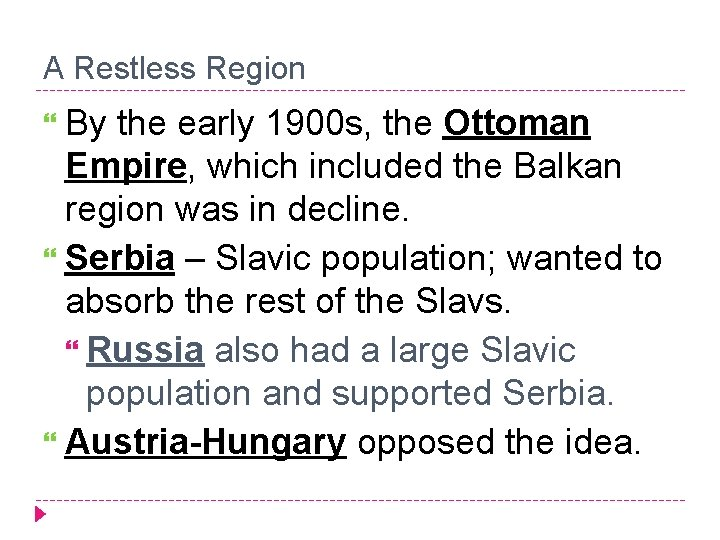 A Restless Region By the early 1900 s, the Ottoman Empire, which included the