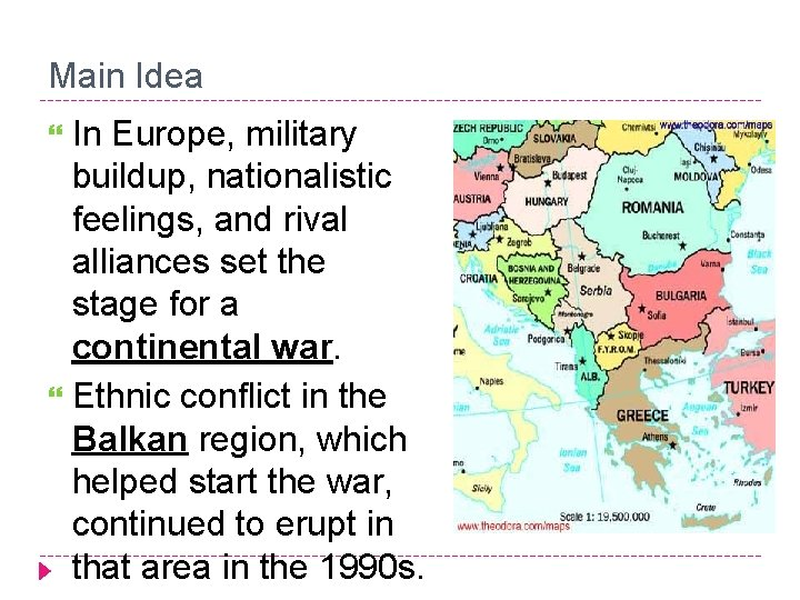 Main Idea In Europe, military buildup, nationalistic feelings, and rival alliances set the stage
