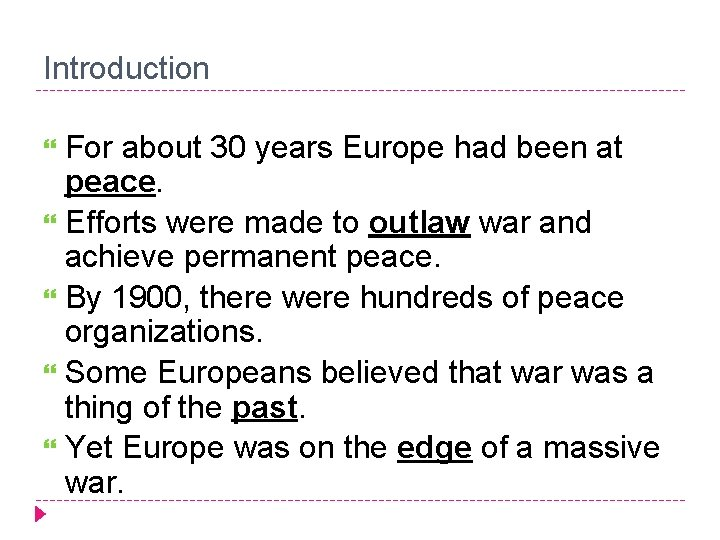 Introduction For about 30 years Europe had been at peace. Efforts were made to