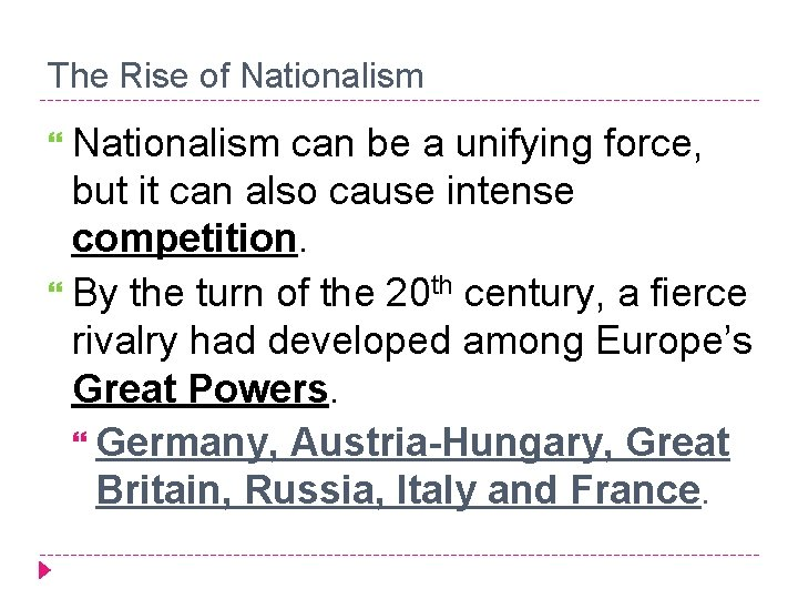 The Rise of Nationalism can be a unifying force, but it can also cause