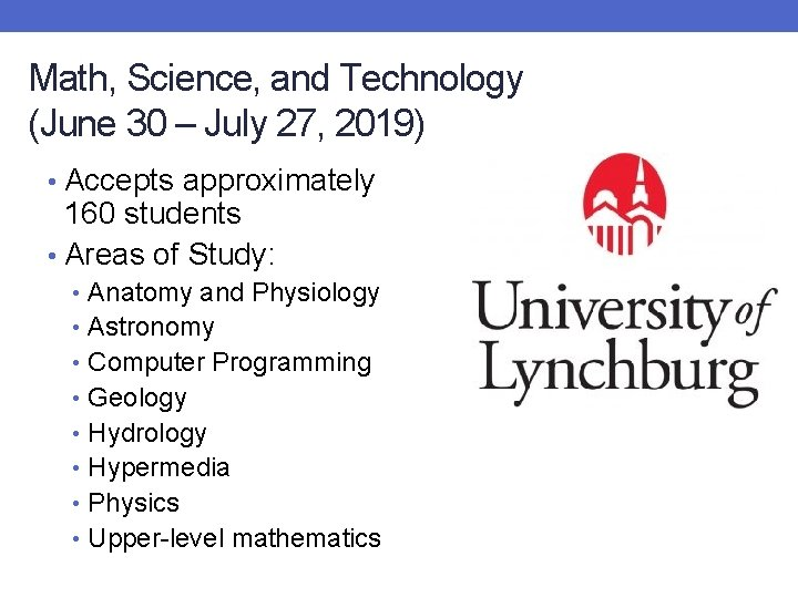 Math, Science, and Technology (June 30 – July 27, 2019) • Accepts approximately 160