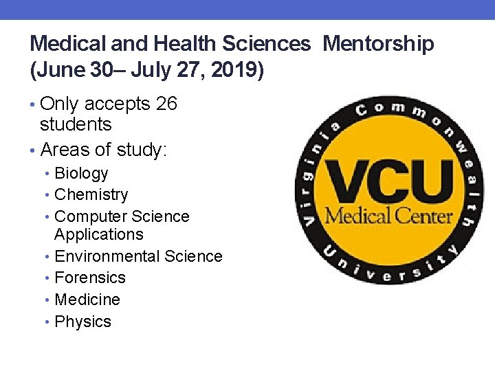 Medical and Health Sciences Mentorship (June 30– July 27, 2019) • Only accepts 26