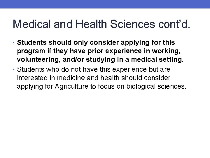 Medical and Health Sciences cont'd. • Students should only consider applying for this program