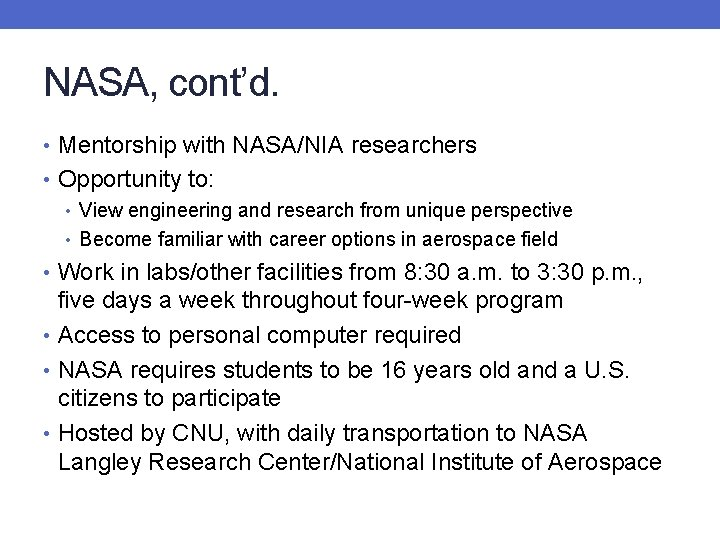 NASA, cont'd. • Mentorship with NASA/NIA researchers • Opportunity to: • View engineering and