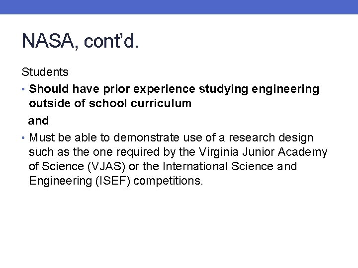 NASA, cont'd. Students • Should have prior experience studying engineering outside of school curriculum
