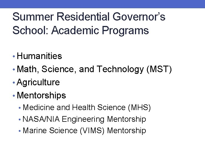 Summer Residential Governor's School: Academic Programs • Humanities • Math, Science, and Technology (MST)