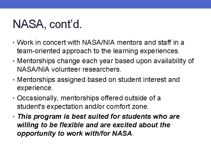 NASA, cont'd. • Work in concert with NASA/NIA mentors and staff in a team-oriented