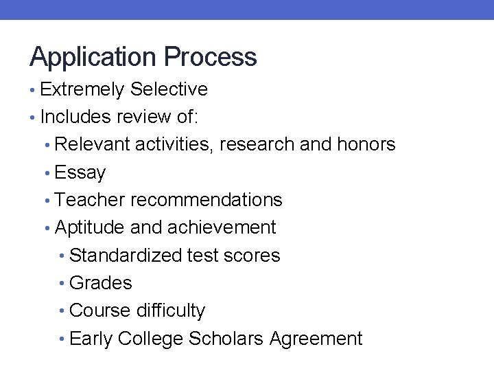Application Process • Extremely Selective • Includes review of: • Relevant activities, research and