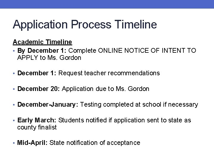 Application Process Timeline Academic Timeline • By December 1: Complete ONLINE NOTICE OF INTENT