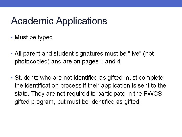 Academic Applications • Must be typed • All parent and student signatures must be