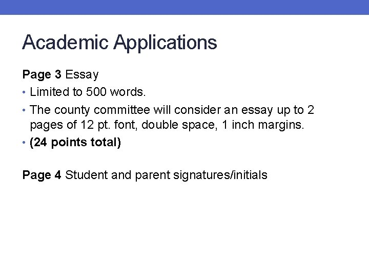 Academic Applications Page 3 Essay • Limited to 500 words. • The county committee