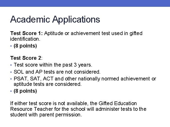 Academic Applications Test Score 1: Aptitude or achievement test used in gifted identification. •