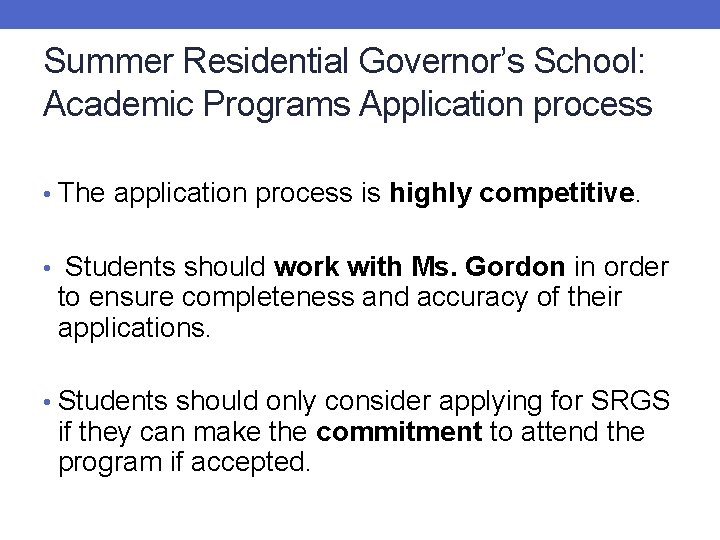 Summer Residential Governor's School: Academic Programs Application process • The application process is highly