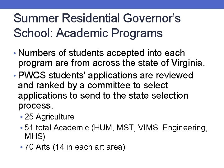 Summer Residential Governor's School: Academic Programs • Numbers of students accepted into each program