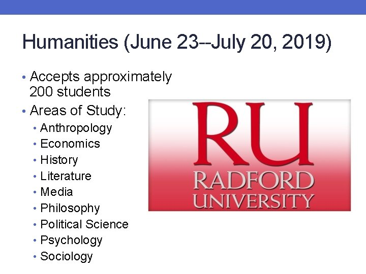 Humanities (June 23 --July 20, 2019) • Accepts approximately 200 students • Areas of
