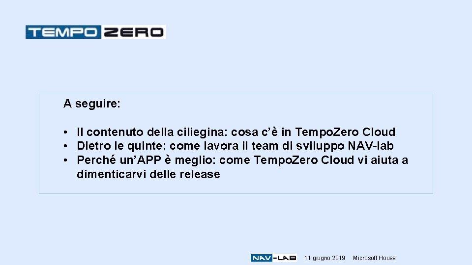 A seguire: • Il contenuto della ciliegina: cosa c'è in Tempo. Zero Cloud •