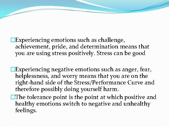 �Experiencing emotions such as challenge, achievement, pride, and determination means that you are using
