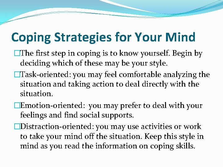 Coping Strategies for Your Mind �The first step in coping is to know yourself.